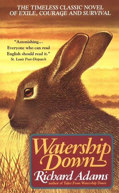 Watership Down is a great book